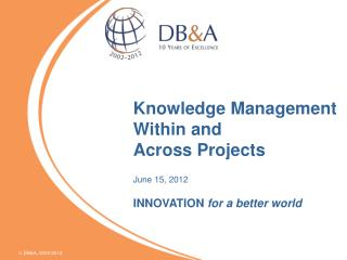 Knowledge Management Within and  Across Projects