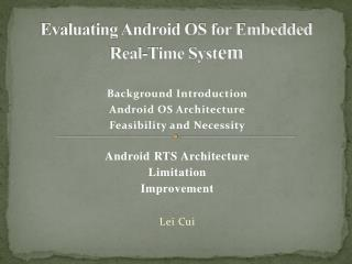 Evaluating Android OS for Embedded Real-Time Syst em