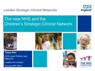 The new NHS and  the  Children's  Strategic Clinical  Network
