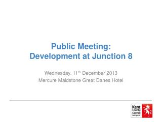 Public Meeting: Development  at Junction  8