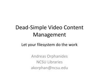 Dead-Simple Video Content Management