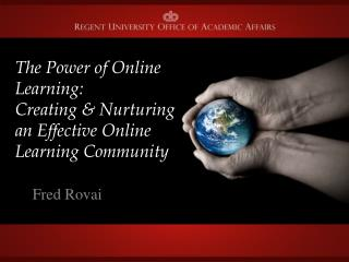 The Power of Online Learning:  Creating & Nurturing an Effective Online Learning Community