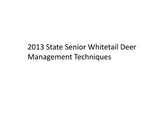 2013 State Senior Whitetail Deer Management Techniques