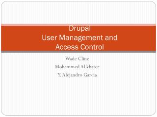 Drupal  User Management and Access Control