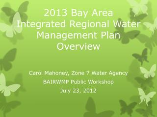 2013 Bay Area Integrated Regional Water Management Plan Overview