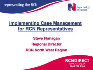 Implementing Case Management for RCN Representatives