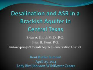 Desalination and ASR in a Brackish Aquifer in  Central Texas