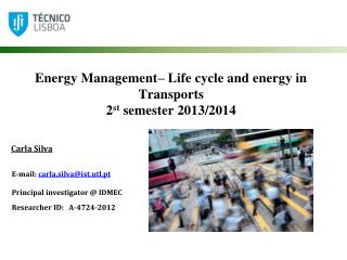 Energy Management– Life cycle and energy in Transports 2 st  semester 2013/2014