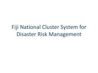 Fiji National Cluster System for Disaster Risk Management