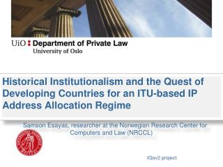 Historical  Institutionalism and the Quest of Developing Countries for an ITU-based IP Address  Allocation Regime