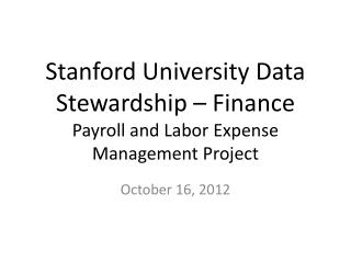 Stanford University Data Stewardship – Finance Payroll and Labor Expense Management Project