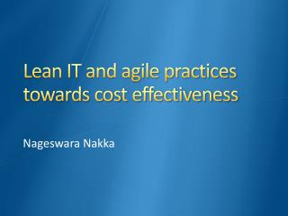 Lean IT and  agile practices towards cost effectiveness