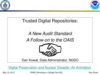Trusted Digital Repositories: A New Audit Standard A Follow-on to the OAIS