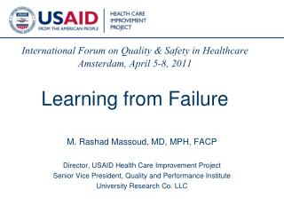 International Forum on Quality & Safety in Healthcare Amsterdam, April 5-8, 2011 Learning from Failure