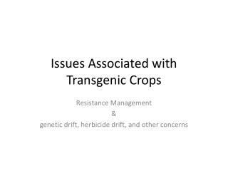 Issues Associated with Transgenic Crops