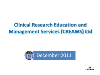 Clinical Research Education and Management Services (CREAMS) Ltd