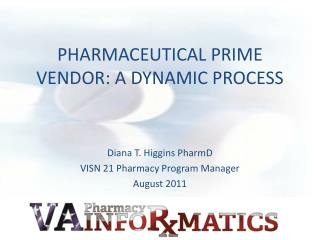 PHARMACEUTICAL PRIME VENDOR: A DYNAMIC PROCESS