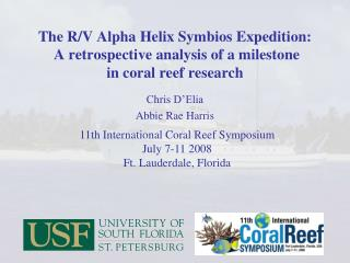 The R/V Alpha Helix Symbios Expedition:  A retrospective analysis of a milestone  in coral reef research