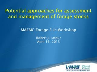 Potential approaches for assessment and management of forage stocks