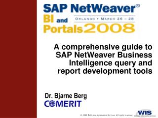 A comprehensive guide to SAP NetWeaver Business Intelligence query and report development tools