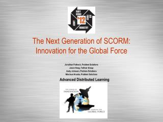 The Next Generation of SCORM:  Innovation for the Global Force