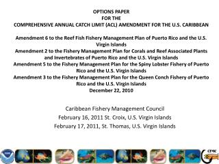 Caribbean Fishery Management Council February 16, 2011 St. Croix, U.S. Virgin Islands February 17, 2011, St. Thomas, U.