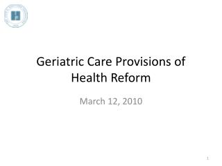 Geriatric Care Provisions of Health Reform