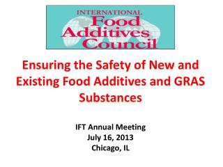 Ensuring the Safety of New and Existing Food Additives and GRAS Substances
