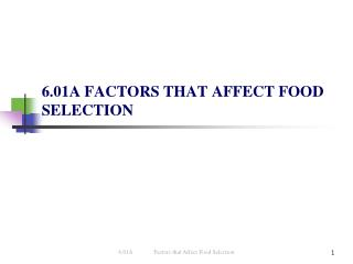 6.01A FACTORS THAT AFFECT FOOD SELECTION