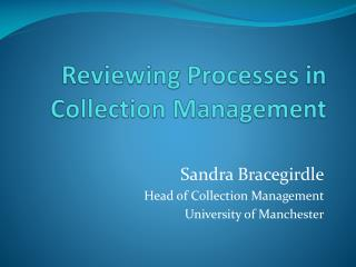 Reviewing Processes in Collection Management