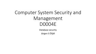 Computer System  Security  and Management D0004E