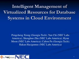 Intelligent Management of Virtualized Resources for Database Systems in Cloud Environment
