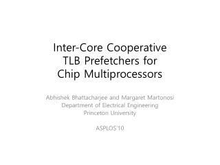 Inter-Core Cooperative  TLB  Prefetchers for  Chip Multiprocessors