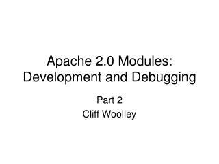 Apache 2.0 Modules: Development and Debugging