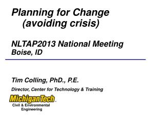Planning for  Change     (avoiding crisis) NLTAP2013 National Meeting Boise, ID
