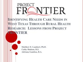 Identifying Health Care Needs in West Texas Through Rural Health Research:  Lessons from Project FRONTIER