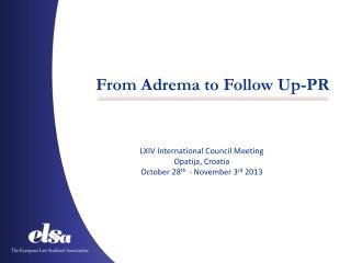 From  Adrema  to Follow Up-PR
