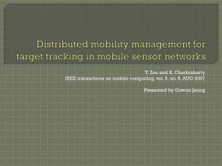 Distributed mobility management for target tracking in mobile sensor networks