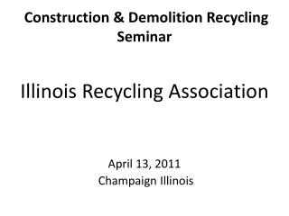 Construction & Demolition  Recycling Seminar