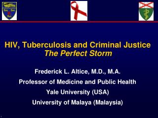 HIV, Tuberculosis and Criminal Justice The Perfect Storm