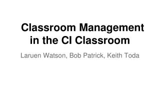 Classroom Management in the CI Classroom