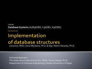 course: Database Systems ( A7B36DBS, Y36DBS, X36DBS )