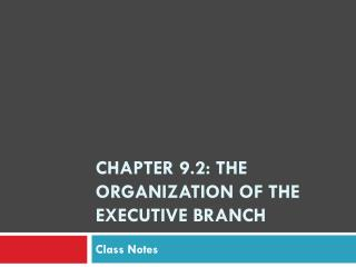 Chapter 9.2: The Organization of the Executive Branch