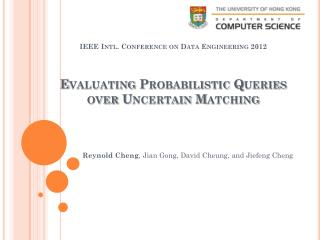 Evaluating Probabilistic Queries over Uncertain Matching