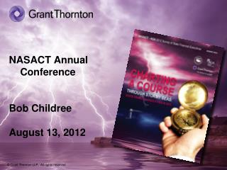NASACT Annual      Conference Bob Childree August 13, 2012