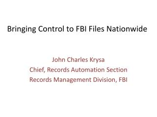 Bringing Control to FBI Files Nationwide