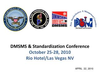 DMSMS & Standardization Conference October  25-28, 2010 Rio Hotel/Las Vegas NV