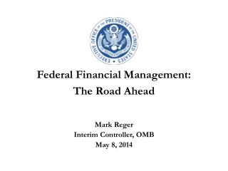 Federal Financial Management:  The Road Ahead