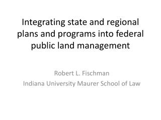 Integrating state and regional plans and programs into federal public land management