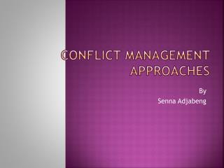 Conflict Management                    Approaches